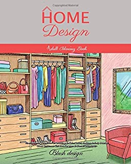 Home Design: Adult Coloring Book (Stress Relieving Creative Fun Drawings to Calm Down, Reduce Anxiety & Relax.Great Christmass Gift Idea For Men & Women 2020-2021)