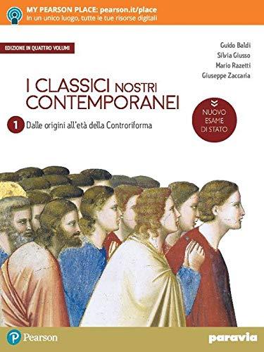 I classici nostri contemporanei. Nuovo esame di Stato. Per le Scuole superiori. Con e-book. Con espansione online (Vol. 1)