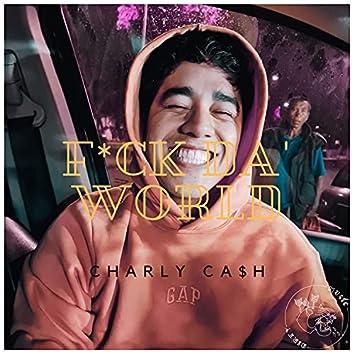 F*Ck Da' World