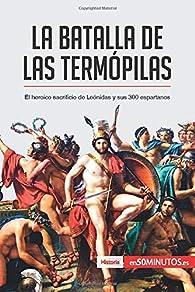 La batalla de las Termópilas: El heroico sacrificio de Leónidas y sus 300 espartanos par . 50Minutos