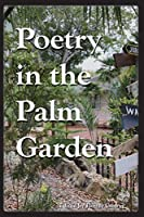 Poetry in the Palm Garden