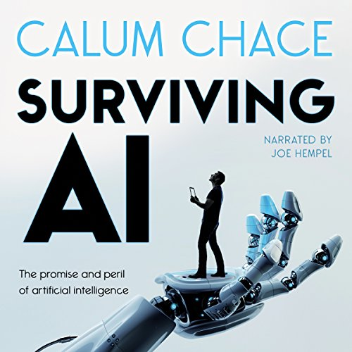 Surviving AI: The Promise and Peril of Artificial Intelligence audiobook cover art