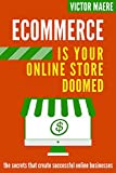 Ecommerce: Is Your Ecommerce Store Doomed (English Edition)