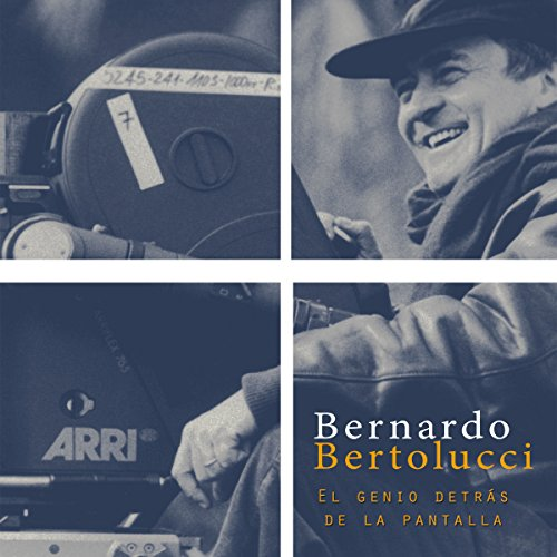 Bernardo Bertolucci: El genio de la pantalla [Bernardo Bertolucci: The Genius of the Screen] copertina