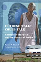 If These Walls Could Talk: Community Muralism and the Beauty of Justice