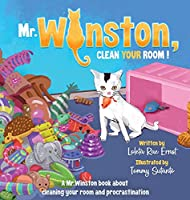 Mr. Winston, Clean Your Room!: A Mr. Winston Book About Cleaning Your Room and Procrastination (Mr. Winston Books)