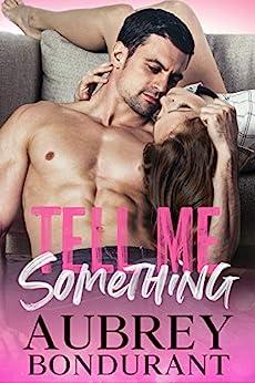 Tell Me Something (Something Series Book 1) by [Aubrey Bondurant]