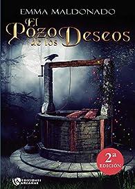 El pozo de los deseos 2ª Edicion par Emma Maldonado
