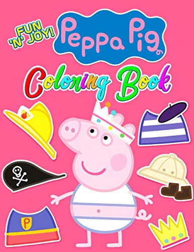 Fun 'N' Joy - Peppa Pig Coloring Book: A Fascinating Coloring Book To Relax And Relieve Stress Though Coloring Illustrations Of Peppa Pig