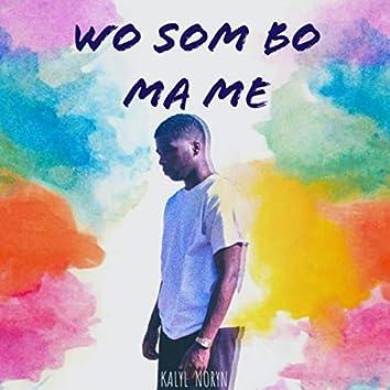 Wo Som Bo Ma Me