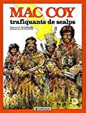 Mac Coy, tome 7 - Trafiquants de scalps