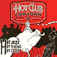 Swingin' Stampede: The Hot Club Of Cowtown Playing Hot Jazz & Western Swing by The Hot Club Of Cowtown (1998-09-01)