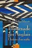 Promenade des Anglais, l'histoire d'un mythe (French Edition)