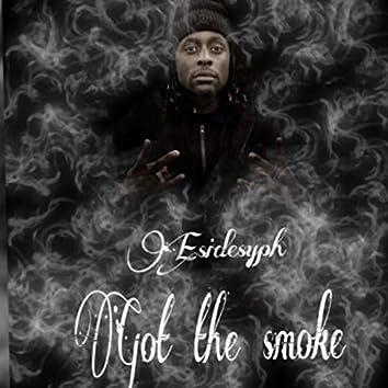 I Got The Smoke