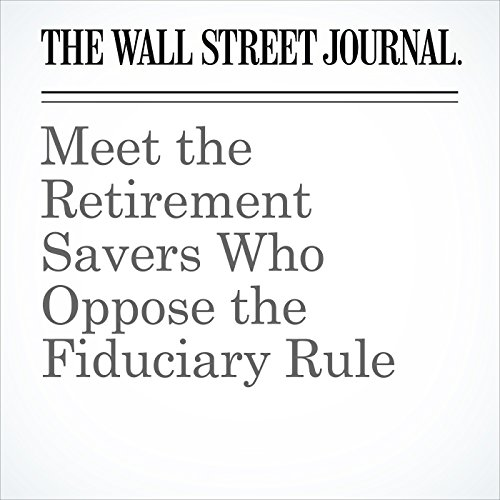 Meet the Retirement Savers Who Oppose the Fiduciary Rule copertina