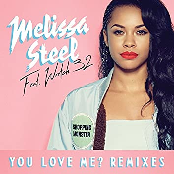 You Love Me? (feat. Wretch 32) [Remixes]