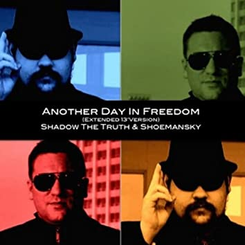 Another Day in Freedom (Extended '13 Version) [feat. Shadow the Truth]
