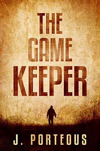 The Gamekeeper by [J Porteous]