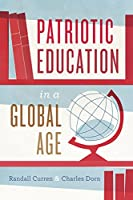 Patriotic Education in a Global Age (History and Philosophy of Education Series)
