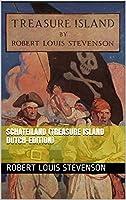 Schateiland (Treasure Island Dutch-Edition)