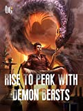 Rise To Peak With Demon Beasts: Book 2