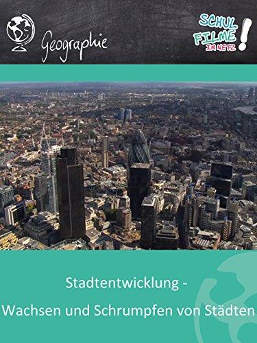 Stadtentwicklung - Wachsen und Schrumpfen von Städten - Schulfilm Geographie