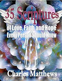 35 Scriptures of Love, Faith and Hope: Every Person Should Know by [Charles Matthews]
