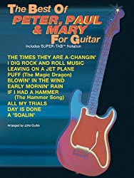 The Best of Peter, Paul, & Mary for Guitar: Includes Super-Tab Notation