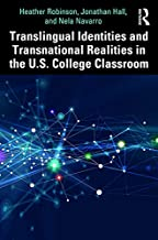 Translingual Identities and Transnational Realities in the U.S. College Classroom (English Edition)