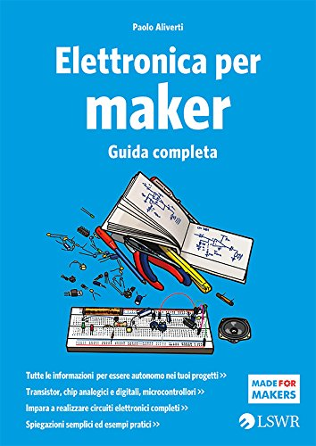 Elettronica per maker: Guida completa