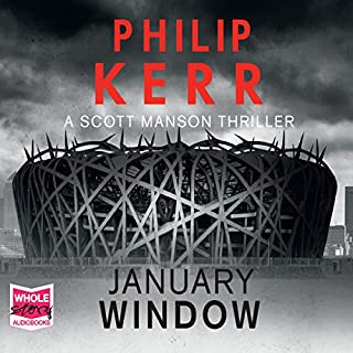 January Window                   By:                                                                                                                                 Philip Kerr                               Narrated by:                                                                                                                                 Andrew Wincott                      Length: 11 hrs and 44 mins     71 ratings     Overall 4.4