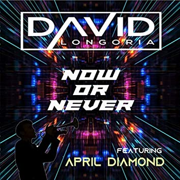 Now or Never (feat. April Diamond)