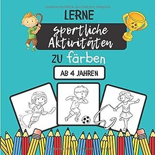 lerne sportliche Aktivitaeten zu faerben: Malbuch fuer Kinder ab 4 Jahren | 40 einzigartige Malvorlagen mit sportlichen Ak...