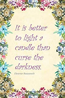 It is better to light a candle than the darkness. Journal for Candle Makers: 6x9 size Daily Journal with inspirational quo...