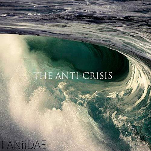 The Anti-Crisis [Explicit]