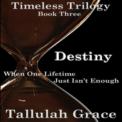 Destiny: Timeless Trilogy, Book 3 audiobook cover art