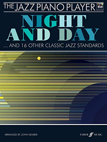 Jazz Piano Player : Night And Day and 16 other Classics Jazz Standards + CD