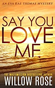 SAY YOU LOVE ME (Eva Rae Thomas Mystery Book 4)