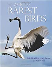 The World's Rarest Birds (WILDGuides) by Hirschfeld, Erik, Swash, Andy, Still, Robert (2013) Hardcover