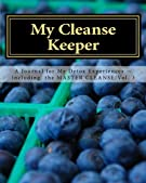 My Cleanse Keeper: A Journal for My Detox Experiences -- Including the MASTER CLEANSE/Vol. 3 (The Full-Color Series) (Volu...