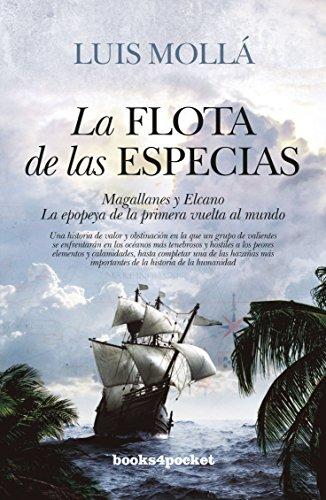 La flota de las especias: Magallanes y Elcano. La Epopeya de la primera vuelta al mundo (Narrativa (Bolsillo))