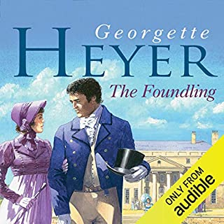 The Foundling                   By:                                                                                                                                 Georgette Heyer                               Narrated by:                                                                                                                                 Phyllida Nash                      Length: 14 hrs and 26 mins     183 ratings     Overall 4.5