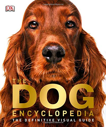 The Dog Encyclopedia: The Definitive Visual Guide (Dk)