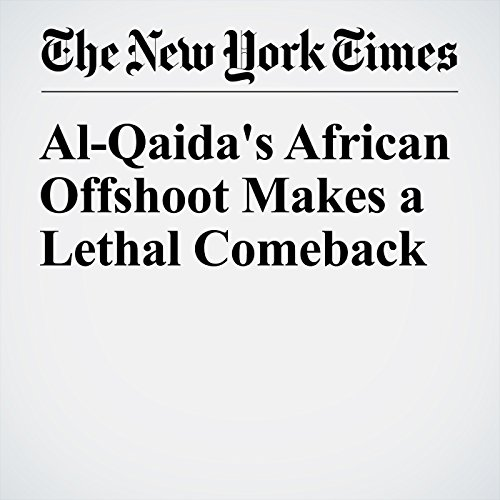 Al-Qaida's African Offshoot Makes a Lethal Comeback cover art
