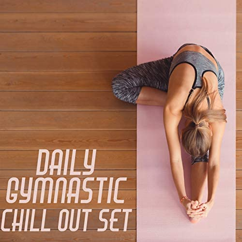 Chill Out 2018, Gym Chillout Music Zone & Best Of Hits