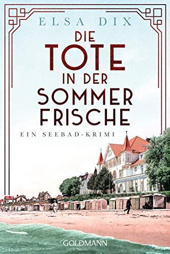 Buchseite und Rezensionen zu 'Die Tote in der Sommerfrische: Ein Seebad-Krimi' von Dix, Elsa