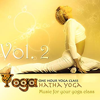 Yoga: Hatha Yoga, Vol.2 (Music for your yoga class and Meditation & Relaxation)