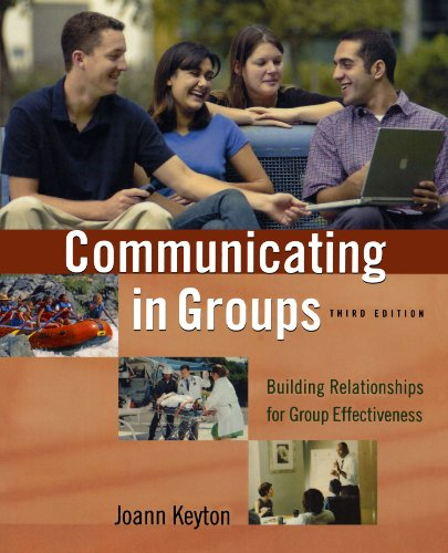 Communicating in Groups: Building Relationships for Group...
