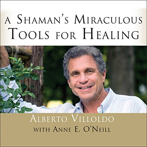 A Shaman's Miraculous Tools for Healing audiobook cover art