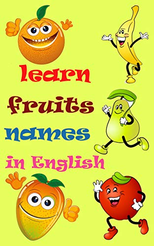 learn fruits names in English: : Books for Toddlers and A Baby, Fun and Educational Book For Kids English (English Edition)